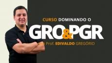 Dominando o GRO & PGR