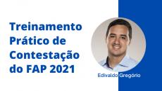Treinamento Prático de Contestação do FAP 2021
